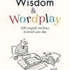 Wisdom & Wordplay: 300 Original One-Liners to Enrich Your Day