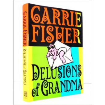 Delusions Of Grandma By Carrie Fisher Price Pakistan 56 0
